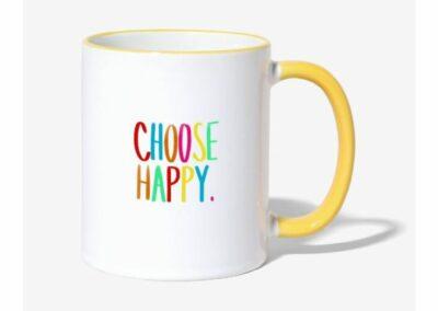 Choose Happy Tasse